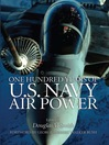 One Hundred Years of U.S. Navy Air Power (eBook)